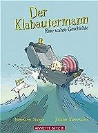 Der Klabautermann. Eine wahre Geschichte by…