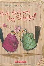 Halt doch mal den Schnabel! by Elisabeth…