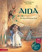Aida: Die Oper von Giuseppe Verdi by Rudolf…