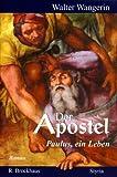 Wangerin, Walter: Der Apostel. Paulus, ein Leben.