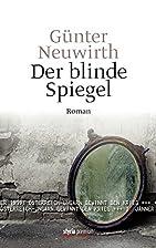 Der blinde Spiegel: Roman by Günter…