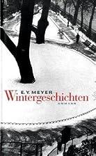 Wintergeschichten by E. Y. Meyer