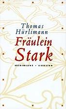 Fräulein Stark by Thomas Hürlimann