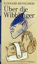 Über die Wibblinger : Geschichten und…