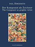 Hindemith, Paul: Paul Hindemith: Der Komponist als Zeichner = The composer as graphic artist (German Edition)