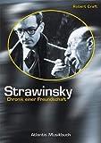 Craft, Robert: Strawinsky - Chronik einer Freundschaft.