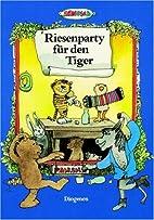 Riesenparty für den Tiger by Janosch