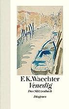 Venedig by F.K. Waechter