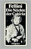 Fellini, Federico: Die Nachte der Cabiria (Le notti di Cabiria): Idee und Drehbuch von Federico Fellini in Zusammenarbeit mit Ennio Flaiano, Tullio Pinelli und Brunello Rondi (Diogenes Taschenbuch) (German Edition)