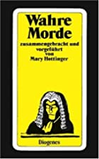Wahre Morde by Mary Hottinger