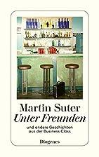 Unter Freunden by Martin Suter