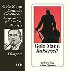 Kaiserzeit. 3 CDs: Deutsche Geschichte des…