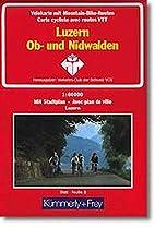 Luzern - Obwalden - Nidwalden 1 : 60 000.…