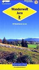 Wanderwelt Jura. 40 Wandertouren im Jura. by…