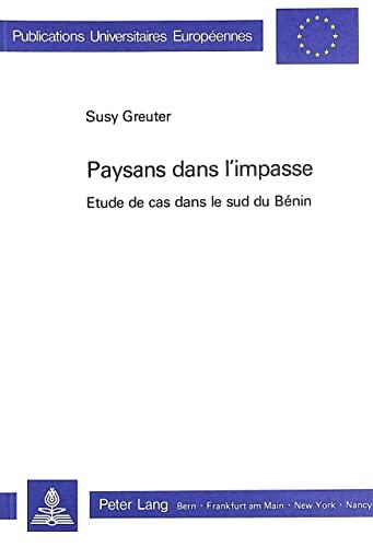 paysans-dans-limpasse-etude-de-cas-dans-le-sud-du-bnin-europische-hochschulschriften-european-university-studies-publications-universitaires-europennes-french-edition