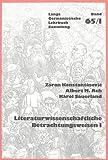 Zoran Konstantinovic: Literaturwissenschaftliche Betrachtungsweisen I (Germanistische Lehrbuchsammlung) (German Edition)