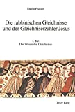 David Flusser: Die rabbinischen Gleichnisse und der Gleichniserzähler Jesus (Judaica Et Christiana, Vol 4)