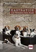 Kastration und Verhalten beim Hund by Udo…