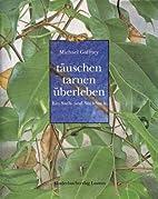 Täuschen, Tarnen, Überleben by Michael…