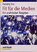 Fit für die Medien by Hansjörg Erny