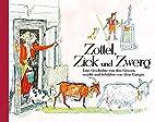 Zottel, Zick und Zwerg, Mini Carigiets by…
