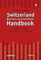 Switzerland Business & Investment Handbook:…