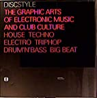 Discstyle: The Graphic Arts of Electronic…