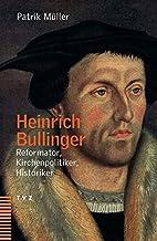 Heinrich Bullinger Reformator,…