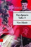Paco Ignacio Taibo: Vier Hände. metro,  Band 310