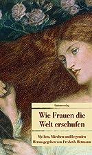 Wie Frauen die Welt erschufen by Frederik…