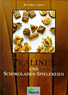 Pralinen und Schokoladen- Spielereien by…