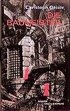 Die Baumeister by Christoph Geiser
