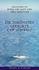 Die schönsten Gedichte der Schweiz by Peter…