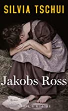 Jakobs Ross by Silvia Tschui
