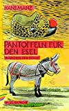 Manz, Hans: Pantoffeln fur den Esel: Marchen der Stille (German Edition)