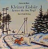 Hans de Beer: Kleiner Eisbär, kennst du den Weg?. Bilderbücher