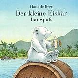 Hans de Beer: Der kleine Eisbär hat Spaß. Bilderbücher