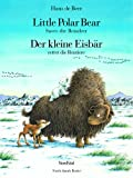 Hans de Beer: Little Polar Bear Saves the Reindeer. Der Kleine Eisbär rettet die Rentiere