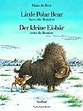 Hans de Beer: Little Polar Bear Saves the Reindeer. Der Kleine Eisbär rettet die Rentiere
