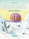 Beer, Hans de: Kleiner Eisbär hilf mir fliegen!