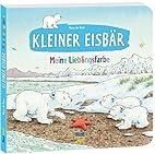 Kleiner Eisbär - Meine Lieblingsfarbe by…