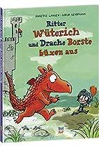 Ritter Wüterich und Drache Borste büxen…