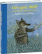 Der gute Wolf und andere Tiergeschichten by…