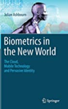 Biometrics in the New World: The Cloud,…