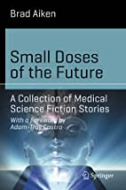 Small Doses of the Future: A Collection of…