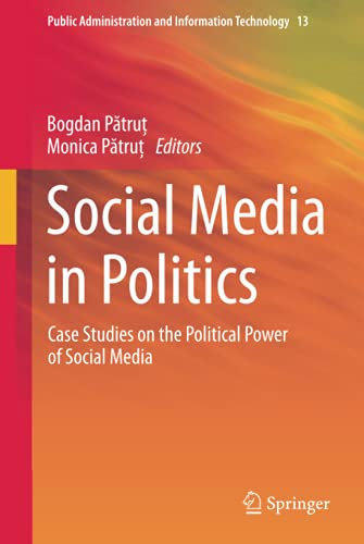 social-media-in-politics-case-studies-on-the-political-power-of-social-media-public-administration-and-information-technology