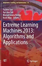 Extreme Learning Machines 2013: Algorithms…