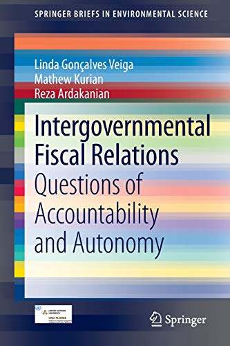 intergovernmental-fiscal-relations-questions-of-accountability-and-autonomy-springerbriefs-in-environmental-science