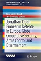 Jonathan Dean pioneer in détente in Europe,…