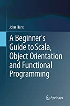 A Beginner's Guide to Scala, Object…